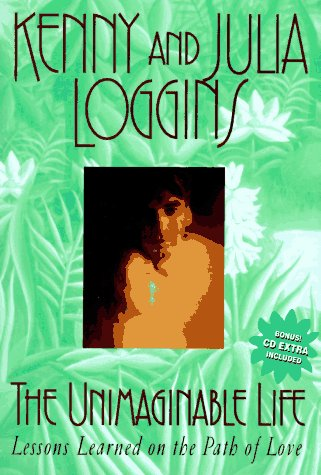 9780380975310: The Unimaginable Life: Lessons Learned on the Way to Love