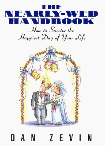 9780380975556: The Nearly-Wed Handbook: How To Survive The Happiest Day Of Your Life