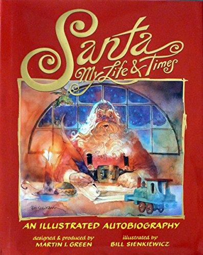 Santa Claus : My Life and Times: Santa Claus; Martin