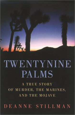 Twentynine Palms: A True Story of Murder, Marines and the Mojave