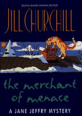 The Merchant of Menace (Jane Jeffry Mysteries, No. 10): Churchill, Jill