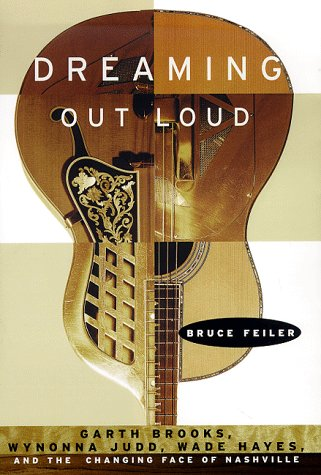 Dreaming Out Loud: G. Brooks, W.Judd, W. Hayes And The Changing Face of Nashville ** S I G N E D **...