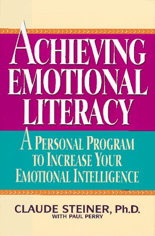 Achieving Emotional Literacy: A Personal Program to Increase Your Emotional Intelligence