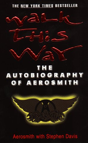 Walk This Way: The Autobiography of Aerosmith: Aerosmith with Stephen Davis