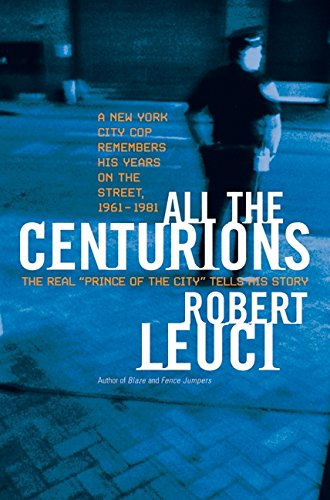 9780380976263: All the Centurions: A New York City Cop Remembers His Years on the Street, 1961-1981