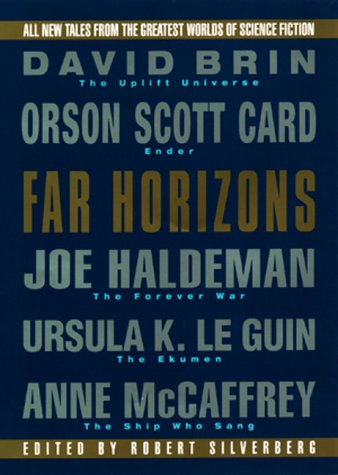 Far Horizons:: All New Tales From The Greatest Worlds Of Science Fiction (0380976307) by Robert Silverberg; David Brin; Orson Scott Card; Joe Haldeman; Ursula K. Le Guin; Anne McCaffrey; Dan Simmons; Nancy Kress; Frederik Pohl; Gregory...