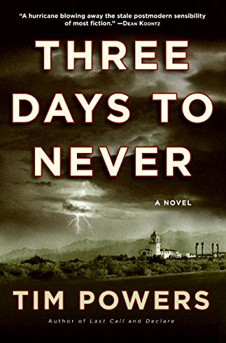 Three Days to Never SIGNED COPY: Powers, Tim.