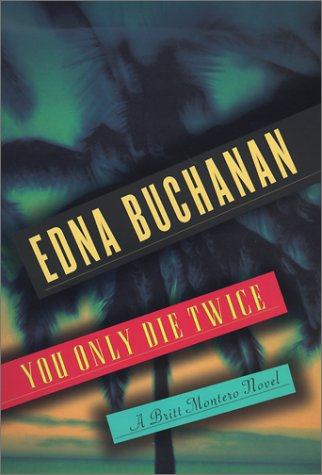 You Only Die Twice.: Buchanan, Edna.
