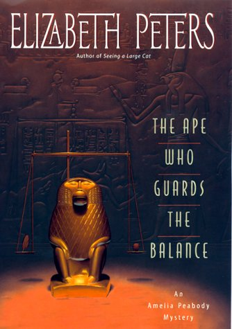 The Ape Who Guards the Balance (Amelia Peabody Mysteries): Peters, Elizabeth