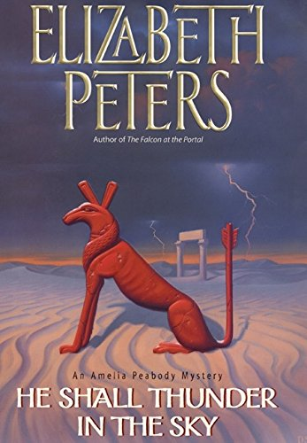 He Shall Thunder In The Sky: An Amelia Peabody Mystery: Peters, Elizabeth