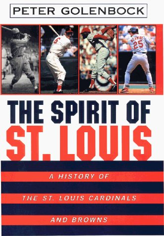 9780380976607: The Spirit of St. Louis: A History Of The St. Louis Cardinals And Browns