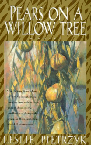 Pears on a Willow Tree: Pietrzyk, Leslie