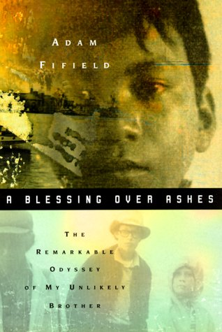 9780380976805: A Blessing over Ashes : The Remarkable Odyssey of My Unlikely Brother