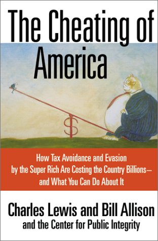 9780380976829: The Cheating of America: How Tax Avoidance and Evasion by the Super Rich Are Costing the Country Billions--and What You Can Do About It