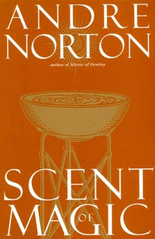 Scent of Magic: Andre Norton