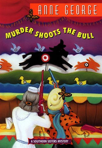 9780380976881: Murder Shoots the Bull:: A Southern Sisters Mystery (Southern Sisters Mysteries)