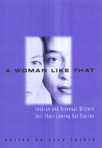 9780380976980: A Woman Like That: Lesbian and Bisexual Writers Tell Their Coming Out Stories