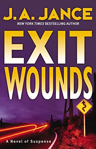 Exit Wounds (Joanna Brady Mysteries, Book 11) by Jance, J. A.: J. A. Jance