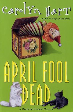 April Fool Dead: Carolyn Hart