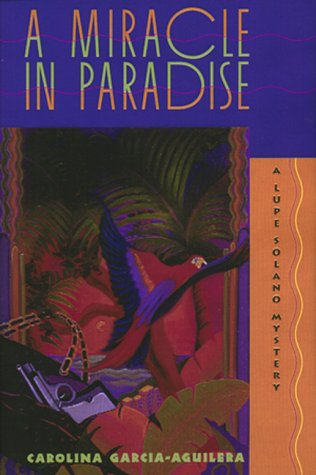 A Miracle in Paradise: A Lupe Solano Mystery (Lupe Solano Mysteries): Garcia-aguilera, Carolina