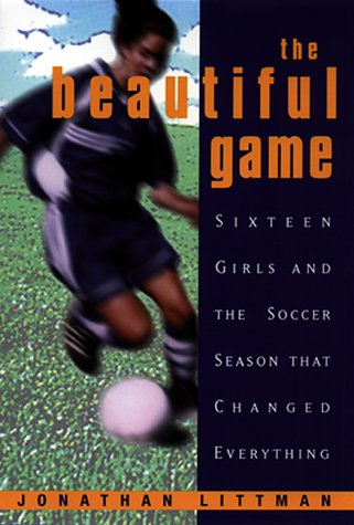 9780380977963: The Beautiful Game:: Sixteen Girls And The Soccer Season That Changed Everything
