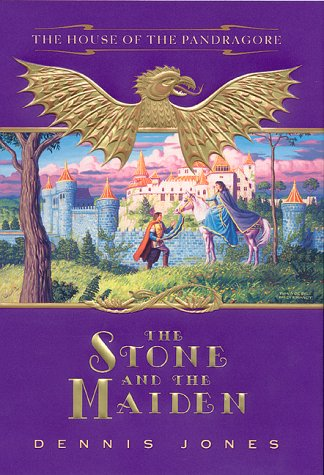 The Stone and the Maiden (House of Pandragore): Dennis Jones