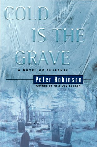 Cold Is The Grave ***SIGNED***: Peter Robinson