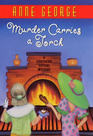 9780380978106: Murder Carries a Torch: A Southern Sisters Mystery (Southern Sisters Mysteries)