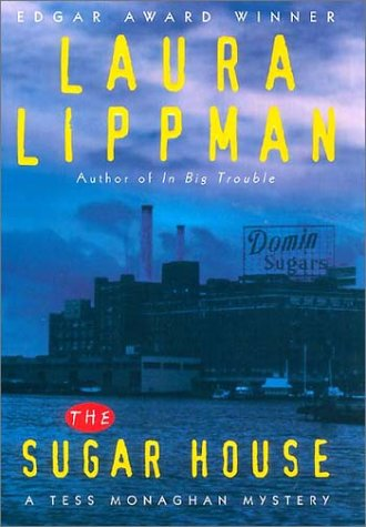 The Sugar House: A Tess Monaghan Mystery: Lippman, Laura