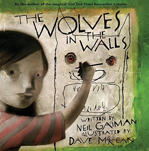 THE WOLVES IN THE WALLS: Gaiman, Neil.