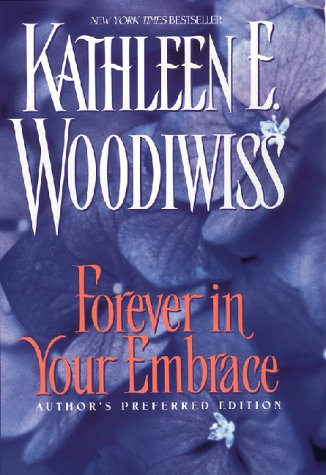 Forever in Your Embrace: Author's Preferred Edition: Woodiwiss, Kathleen E.