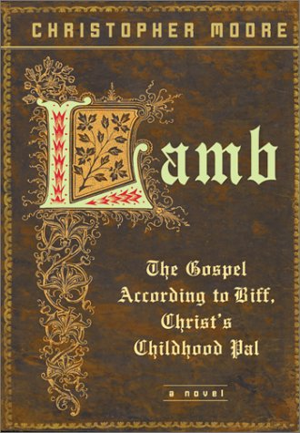 Lamb: The Gospel According to Biff, Christ's: Christopher Moore