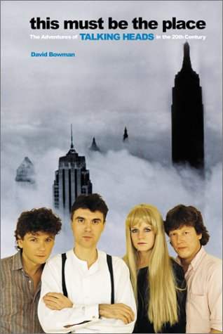 9780380978465: This Must Be the Place: The Adventures of Talking Heads in the Twentieth Century