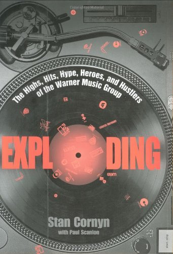 9780380978526: Exploding: The Highs, Hits, Hype, Heroes, and Hustlers of the Warner Music Group