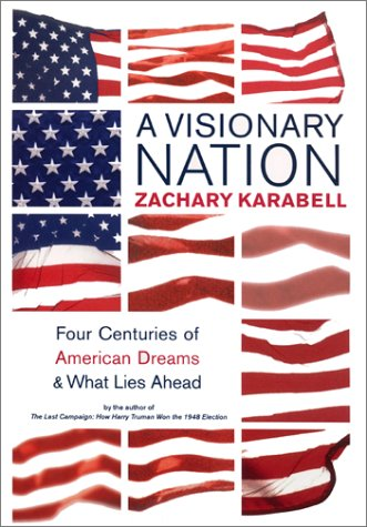9780380978571: A Visionary Nation: Four Centuries of American Dreams and What Lies Ahead