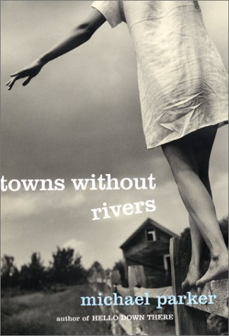 Towns Without Rivers: Parker, Michael