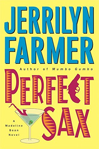 PERFECT SAX: A Madeline Bean Novel ***EDGAR AWARD FINALST***