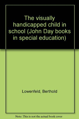 The visually handicapped child in school (John: Berthold Lowenfeld