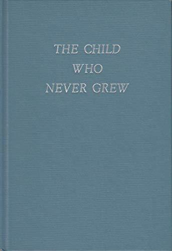 9780381980207: The Child Who Never Grew