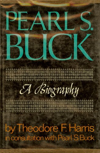 Pearl S. Buck: A Biography,: Harris, Theodore F.