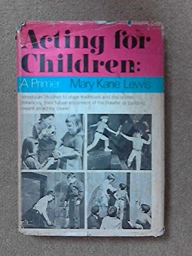 9780381981419: Acting for Children - A Primer