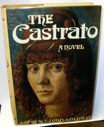 The castrato;: A novel,: Goldman, Lawrence