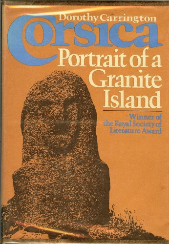 Corsica: Portrait of a Granite Island: Carrington, Dorothy