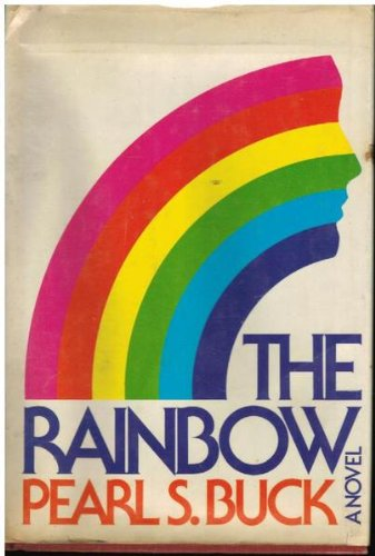 The rainbow;: A novel (0381982734) by Pearl S Buck