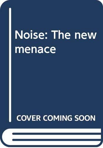 9780381982744: Noise: the new menace