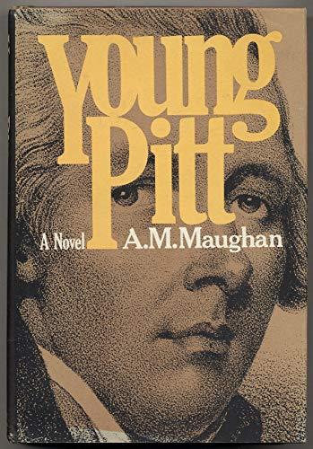 Young Pitt;: A novel,: A. M Maughan