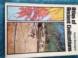 Atlas of Ancient Civilizations: Keith Branigan