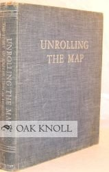 Unrolling the Map : The Story of Exploration.: Outhwaite, Leonard,