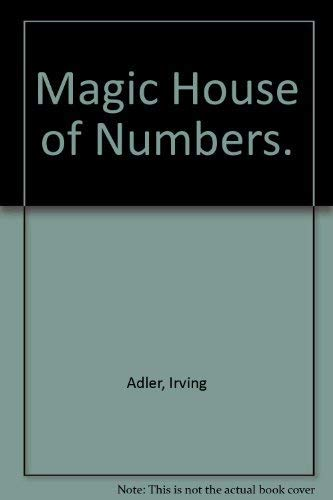 Magic House of Numbers.: Adler, Irving