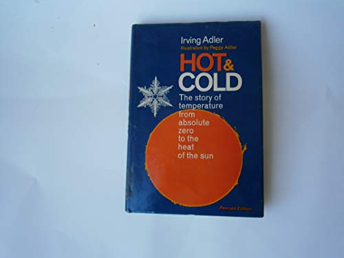 Hot & Cold: The Story of Temperature from Absolute Zero to the Heat of the Sun